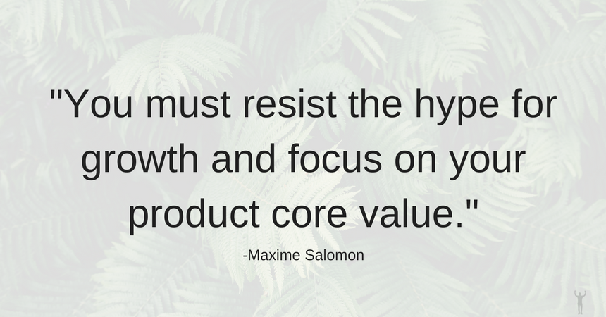 Focus on your product core value