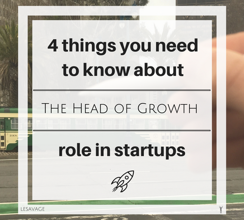 4 Things That You Need to Know About the Head of Growth Role in Startups